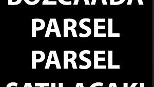 Bozcaada parsel parsel satılacak!