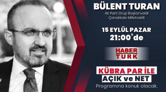 Bülent Turan, Haber Türk'e konuk oluyor