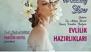 ÇANAKKALE WEDDİNG SHOW 8.9 ŞUBAT'TA PARİON OTEL'DE YAPILIYOR