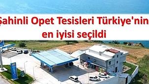 Şahinli Opet Tesisleri Türkiye'nin en iyisi seçildi