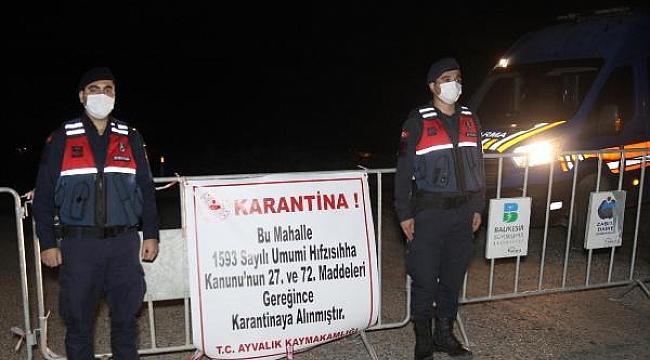 Ayvalık'ta bir mahalle karantinaya alındı